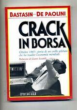 Bastasini - De Paolini # CRACK IN  BORSA # Edizioni del Sole 24 Ore 1987 # 1A ED