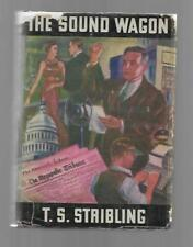 The Sound Wagon by T.S. Stribling (First Edition)