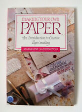 Making Your Own Paper : An Introduction to Creative Paper-Making by Marianne...