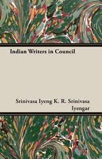 Indian Writers in Council by K. R. Srinivasa Iyengar (2006, Paperback)