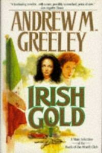 Irish Gold by Greeley, Andrew M. Hardback Book The Cheap Fast Free Post