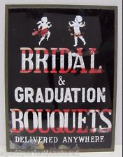 Old Florist Advertising Sign - Bridal & Graduation Bouquets - delivered anywhere