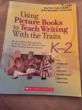 Using Picture Books to Teach Writing with the Traits: K-2: An Annotated Bibliogr