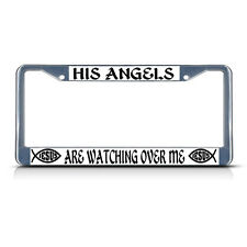 HIS ANGELS ARE WATCHING OVER ME RELIGIOUS CHRIST Metal License Plate Frame Tag