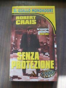 Senza protezione . Robert Crais . Il Giallo Mondadori 1° ed 1999