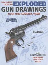 Gun Digest Book of Exploded Gun Drawings by Dan Shideler (2011, Paperback)