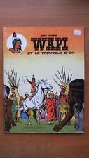 CUVELIER - WAPI ET LE TRIANGLE D'OR - REED. DISTRI-BD -1978-