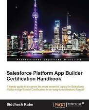NEW Salesforce Platform App Builder Certification Handbook by Siddhesh Kabe