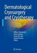 Dermatologic Cryosurgery: By Abramovits, William Strumia, Renata Graham, Glor...