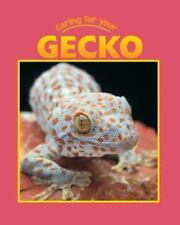 Caring for Your Gecko by Craats, Rennay