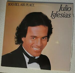 JULIO IGLESIAS - 1100 BEL AIR PLACE - 1984 RELEASE - GREAT CONDITION
