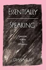 ESSENTIALLY SPEAKING - Feminism, Nature & Difference, Diana Fuss (PB 1989)