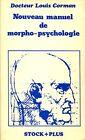Docteur Louis Corman NOUVEAU MANUEL DE MORPHO-PSYCHOLOGIE