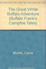 The Great White Buffalo Adventure (Buffalo Franks