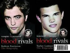 """""""AS NEW"""" Blood Rivals - The Biographies of Twilight Stars Robert Pattinson and T"""