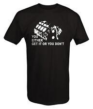 T Shirt -You Either Get it Or Don't V8 Engine Block DIY Garage Mechanic