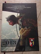 Calendario 2013 Carabinieri Tuscania Paracadutisti 1° Rgt Reggimento Arma Forze