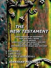 The New Testament - God's Message Of Goodness, Ease And Well-Being Which Brin...