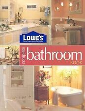Lowe's Complete Bathroom (Lowe's Home Improvement), Lowe's, 0376009152, Book, Ac