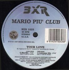 MARIO PIU CLUB - Your Love - 1997 BXR Italy - BXR 1025