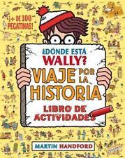 Donde Esta Wally? Viaje Por la Historia : Libro de Actividades by Martin...
