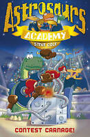 Astrosaurs Academy 2: Contest Carnage!, Cole, Steve, Very Good Book