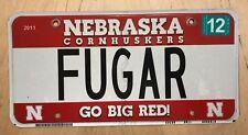"NEBRASKA  CORNHUSKERS UNIV GO BIG RED  VANITY AUTO  LICENSE PLATE "" FUGAR """