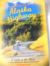 Alaska Highway Guide to the Alcan & other Wilderness Roads of the North 2000