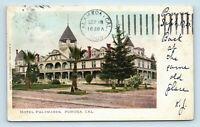 Pomona, CA - HOTEL PALOMARES - PRE 1908 UDB POSTCARD