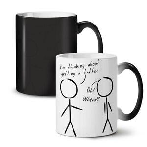 Tattoo Sarcasm Joke NEW Colour Changing Tea Coffee Mug 11 oz | Wellcoda