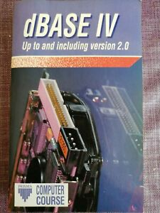 DBASE IV - UP TO v2.0 - PRISMA COMPUTER COURSE BOOK - RETRO/VINTAGE 1993 - USED