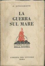 Ginocchietti - La Guerra sul Mare -  Commentari della Vittoria 1930 WWI