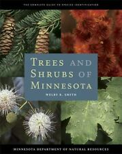 Trees and Shrubs of Minnesota : The Complete Guide to Species Identification...