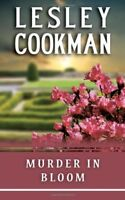 Murder In Bloom (The Libby Sarjeant Series) By Lesley Cookman