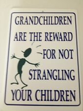 Grandchildren Are The Reward Funny Gift PVC  Street Sign bar man cave 8.5 * 12