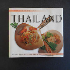 World Cookbooks: The Food of Thailand : Authentic Recipes from the Golden Kingdo