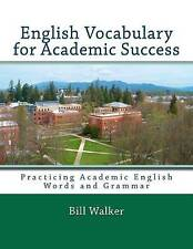 NEW English Vocabulary for Academic Success by Bill Walker