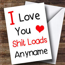 I Love You Loads Personalised Valentines Card