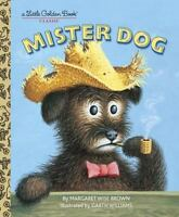 Mister Dog: The Dog Who Belonged to Himself [A Little Golden Book]