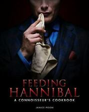 Feeding Hannibal: a Connoisseur's Cookbook by Janice Poon (2016, Hardcover)