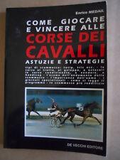 Come giocare e vincere alle CORSE DEI CAVALLI Astuzie e strategie ed. De  [G413]