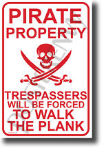 Pirate Property -Trespassers Will Be Forced To Walk The Plank - NEW Humor POSTER