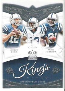 2015 CROWN ROYALE ANDREW LUCK , T.Y. HILTON & ANDRE JOHNSON KING'S COURT
