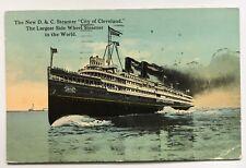 1913 Postcard D&C Nav. Co City of Cleveland Largest Side Wheel Steamer ship boat