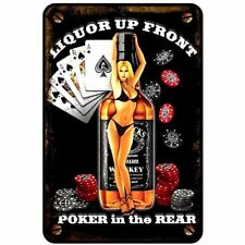 LiQUOUR UP FRONT / Poker in the Rear /    /  8x12 metal sign  /