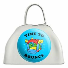 Time to Bounce House Funny Humor White Metal Cowbell Cow Bell Instrument