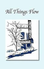 All Things Flow : Book III of the Sandpoint Trilogy by Robert H. Wright...