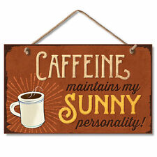 Retro Wooden Sign Wall Plaque Caffeine Maintains My Sunny Personality!