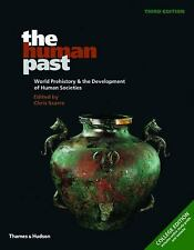 The Human Past : World Prehistory and the Development of Human Societies by...