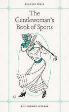 The Gentlewoman's Book of Sports (The London Library), Lady Greville, Lady Colin